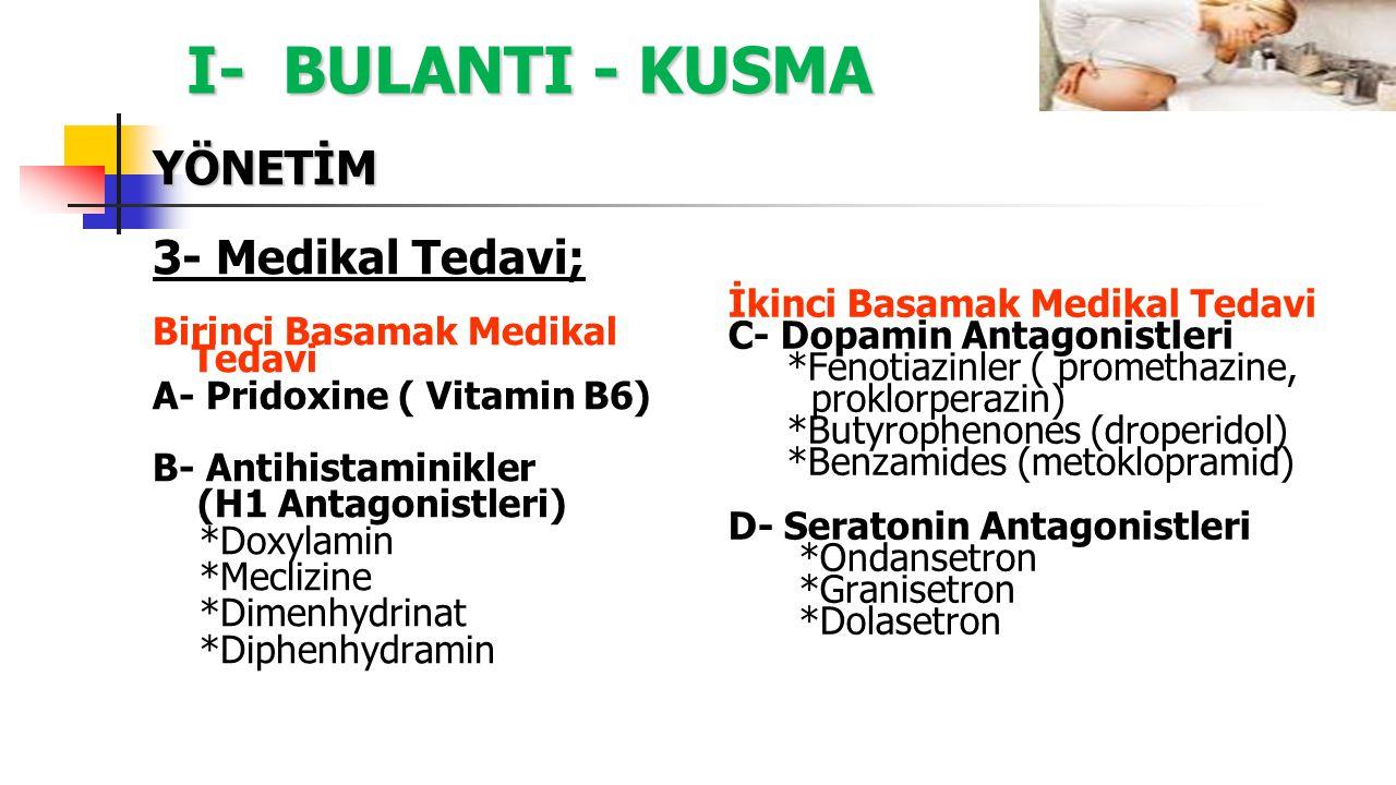 I- BULANTI - KUSMA YÖNETİM 3- Medikal Tedavi;