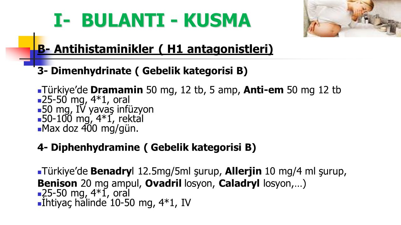 I- BULANTI - KUSMA B- Antihistaminikler ( H1 antagonistleri)