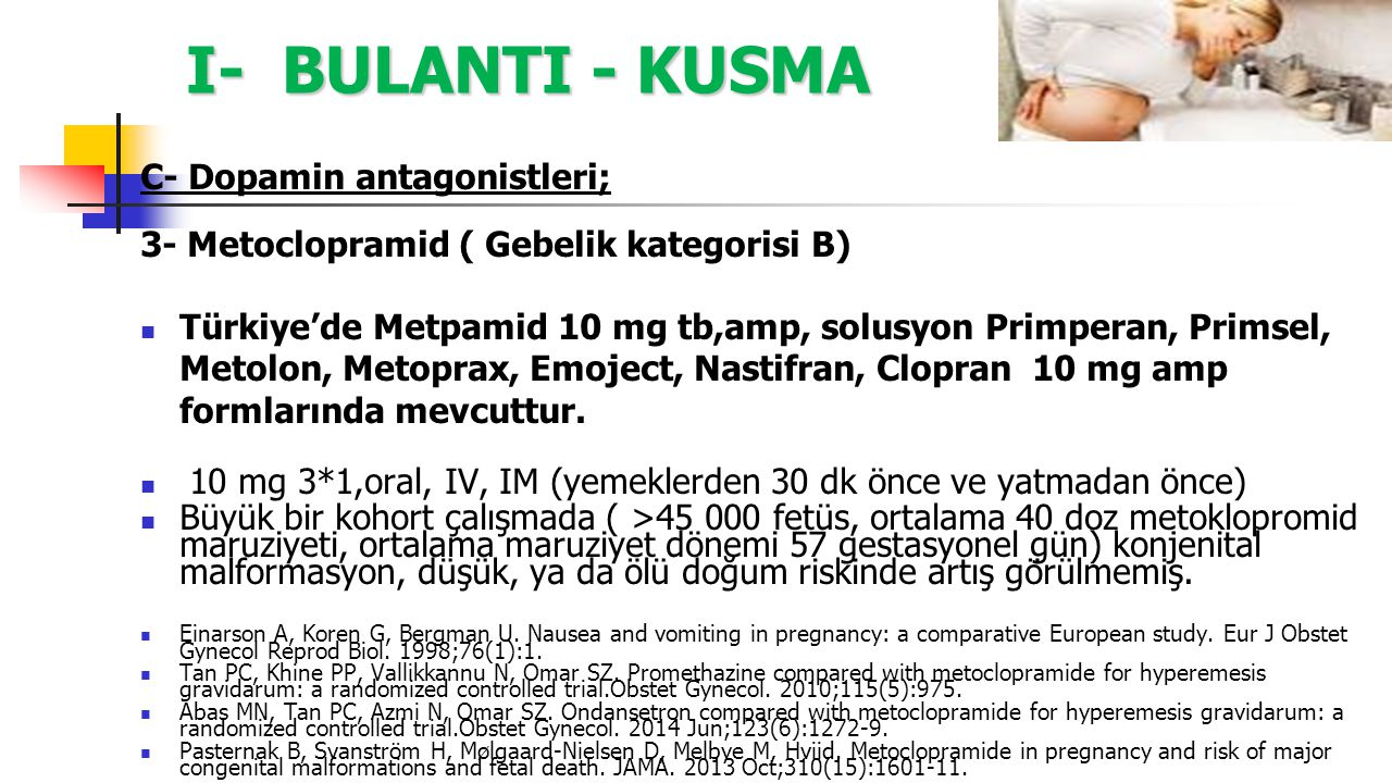 I- BULANTI - KUSMA C- Dopamin antagonistleri;