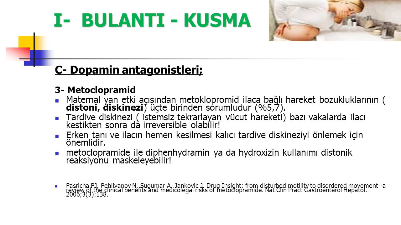 I- BULANTI - KUSMA C- Dopamin antagonistleri; 3- Metoclopramid