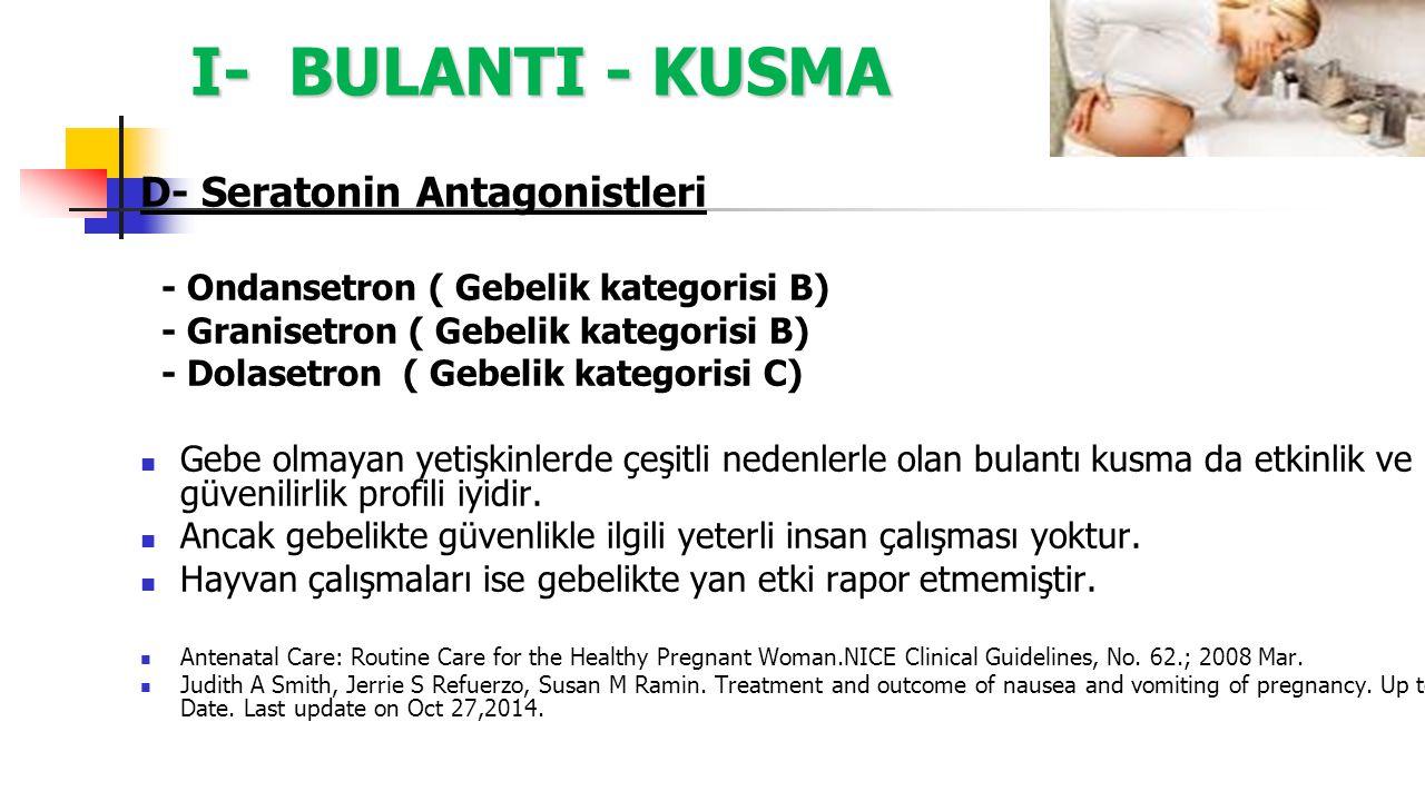 I- BULANTI - KUSMA D- Seratonin Antagonistleri