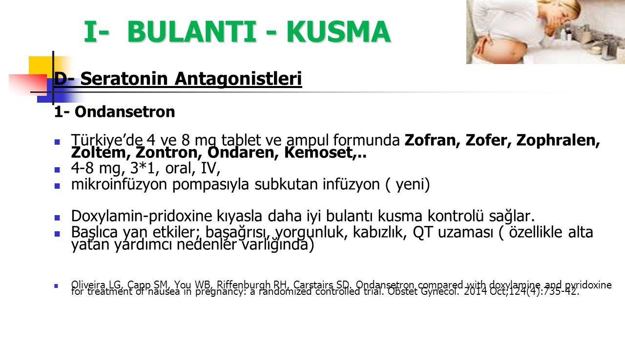 I- BULANTI - KUSMA D- Seratonin Antagonistleri 1- Ondansetron