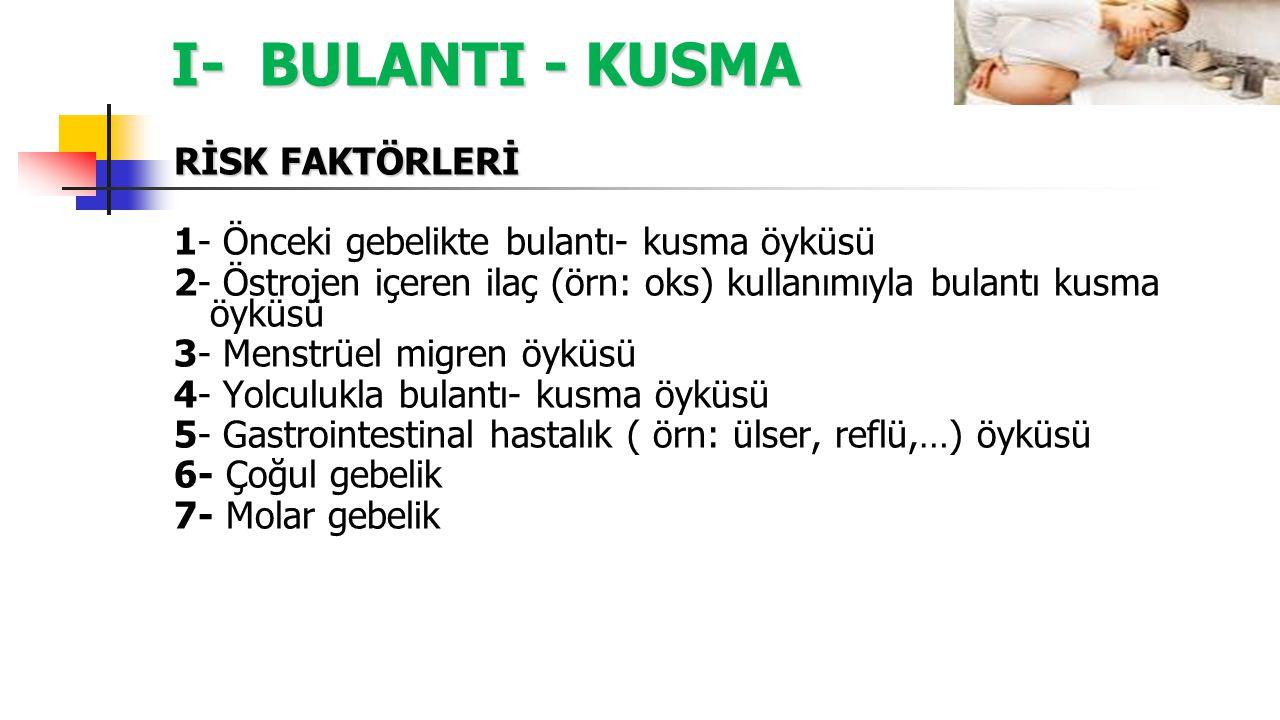 I- BULANTI - KUSMA RİSK FAKTÖRLERİ