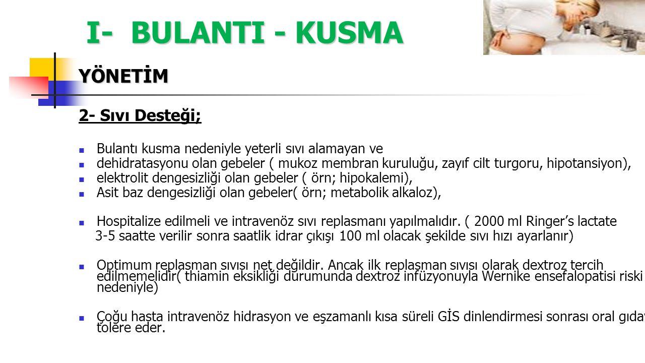 I- BULANTI - KUSMA YÖNETİM 2- Sıvı Desteği;
