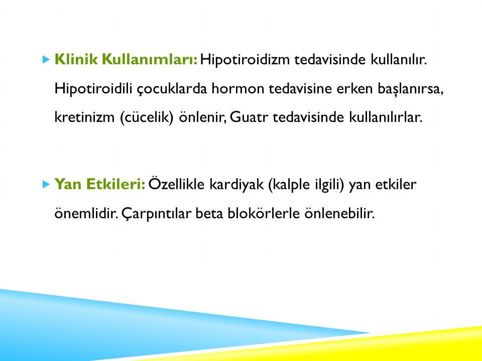 Klinik Kullanımları: Hipotiroidizm tedavisinde kullanılır