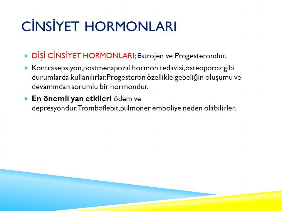 CİNSİYET HORMONLARI DİŞİ CİNSİYET HORMONLARI; Estrojen ve Progesterondur.