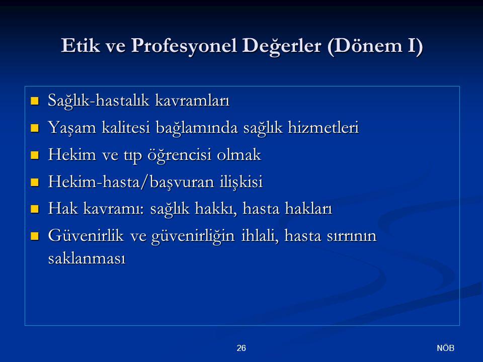 Etik ve Profesyonel Değerler (Dönem I)