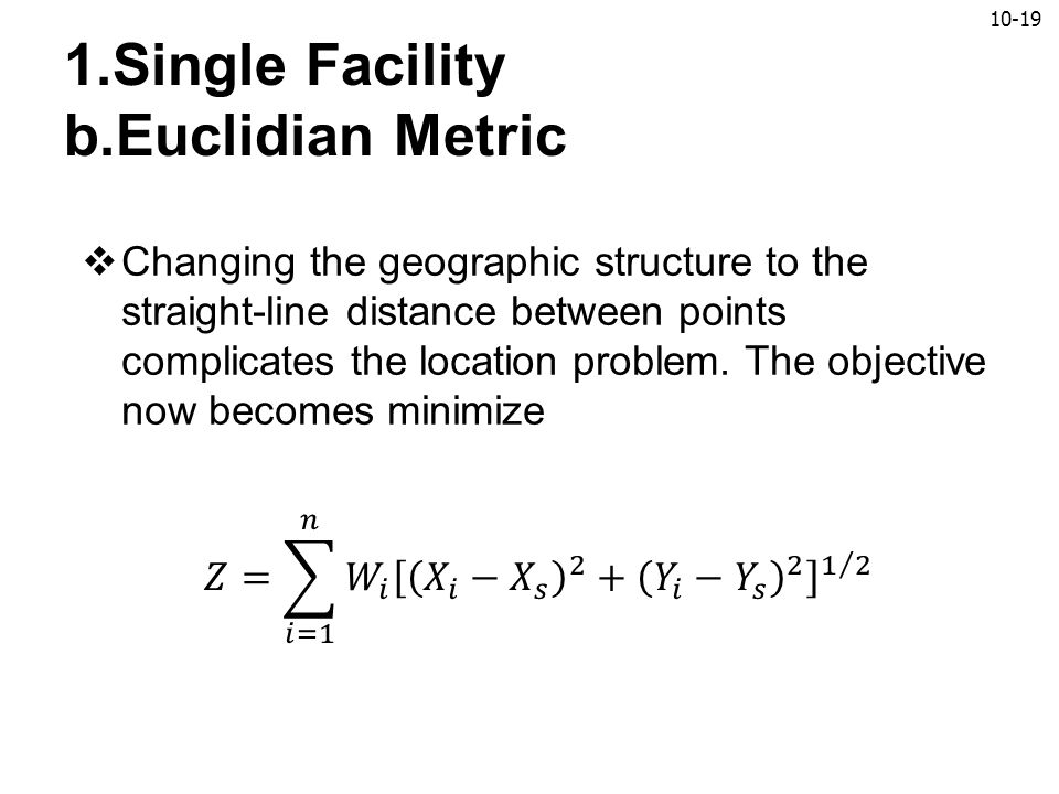 1.Single Facility b.Euclidian Metric