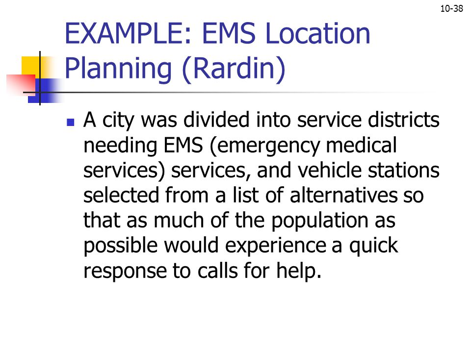 EXAMPLE: EMS Location Planning (Rardin)