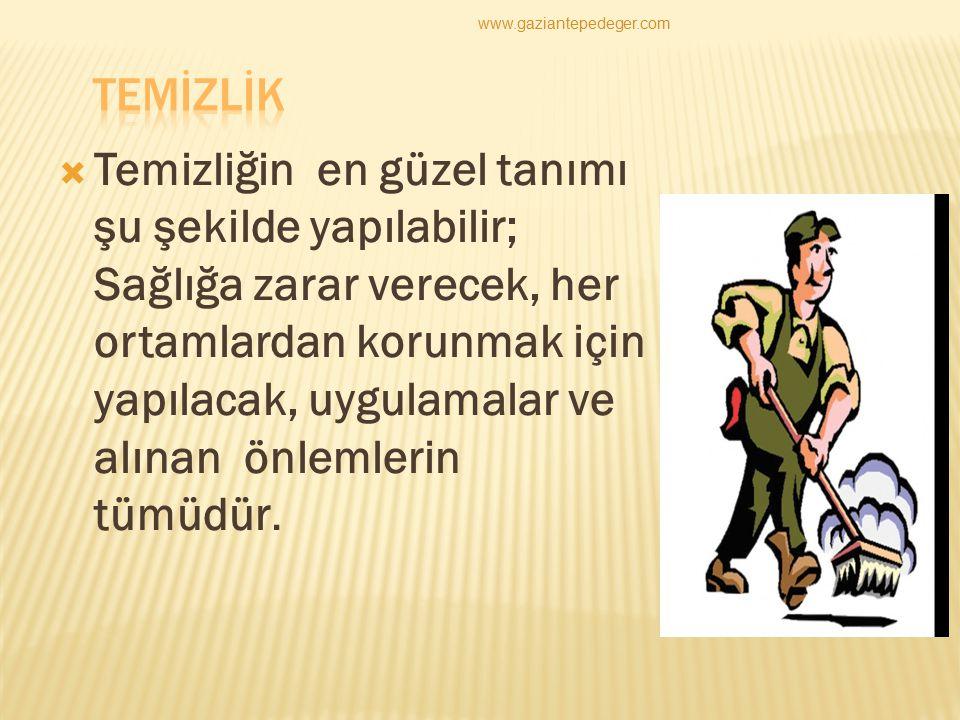 www.gaziantepedeger.com TEMİZLİK.