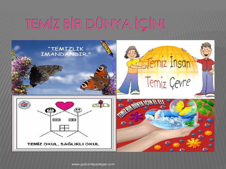 TEMİZ BİR DÜNYA İÇİN! www.gaziantepedeger.com