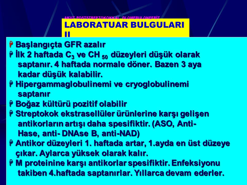 AKUT POSTSTREPTOKOKKAL GLOMERULONEFRİT LABORATUAR BULGULARI II