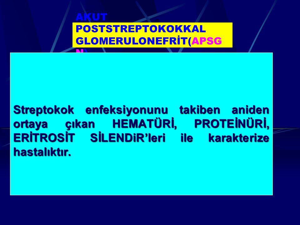 AKUT POSTSTREPTOKOKKAL GLOMERULONEFRİT(APSGN)