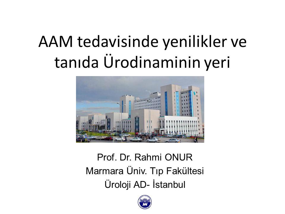 AAM tedavisinde yenilikler ve tanıda Ürodinaminin yeri