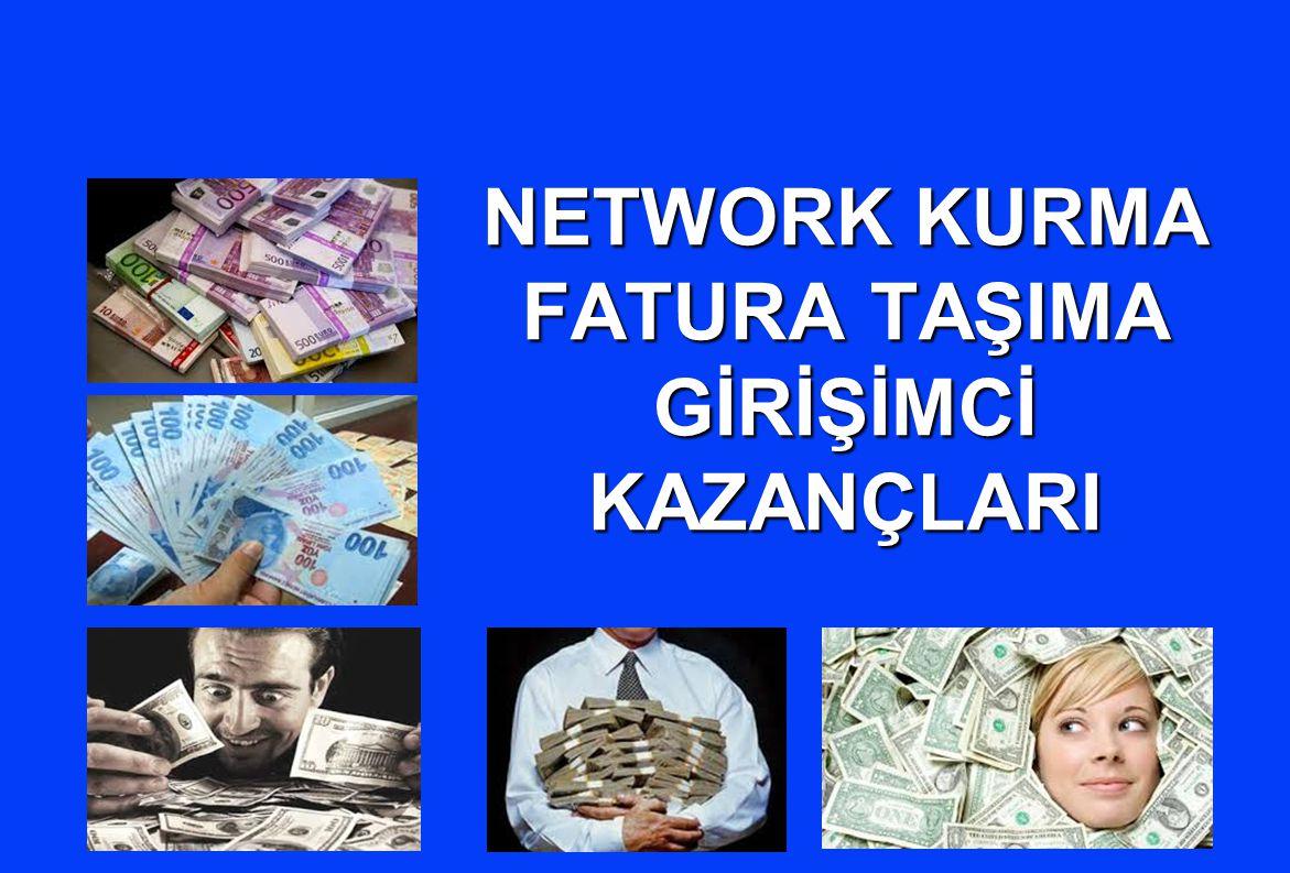 NETWORK KURMA FATURA TAŞIMA GİRİŞİMCİ KAZANÇLARI