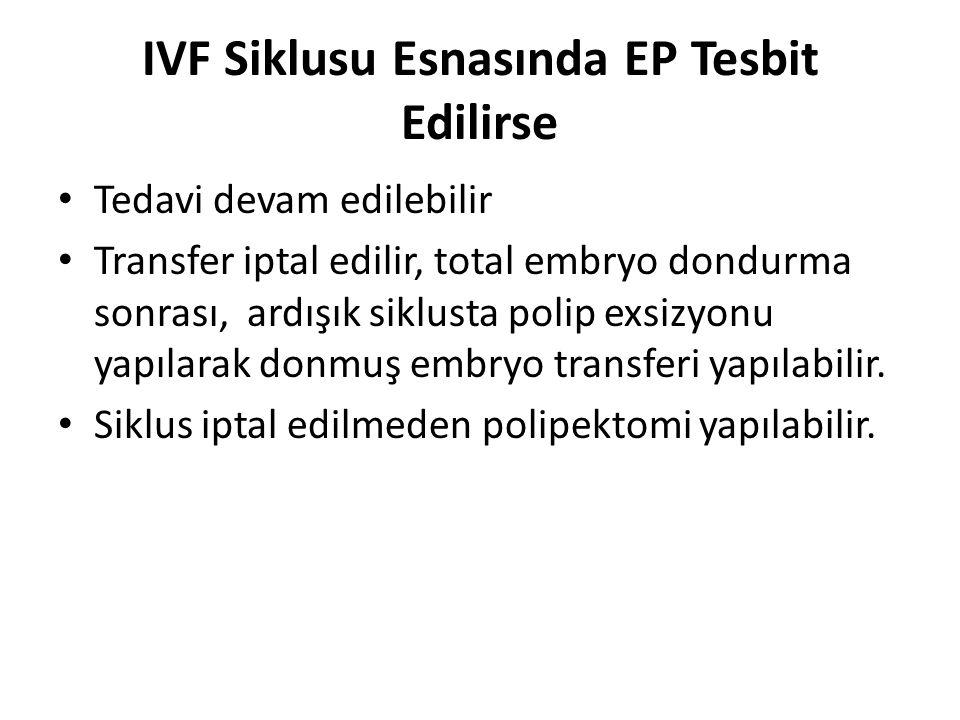 IVF Siklusu Esnasında EP Tesbit Edilirse