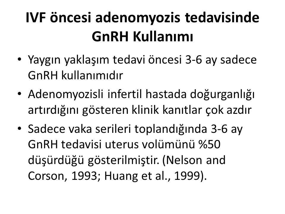 IVF öncesi adenomyozis tedavisinde GnRH Kullanımı