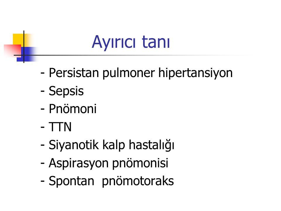 Ayırıcı tanı - Persistan pulmoner hipertansiyon - Sepsis - Pnömoni