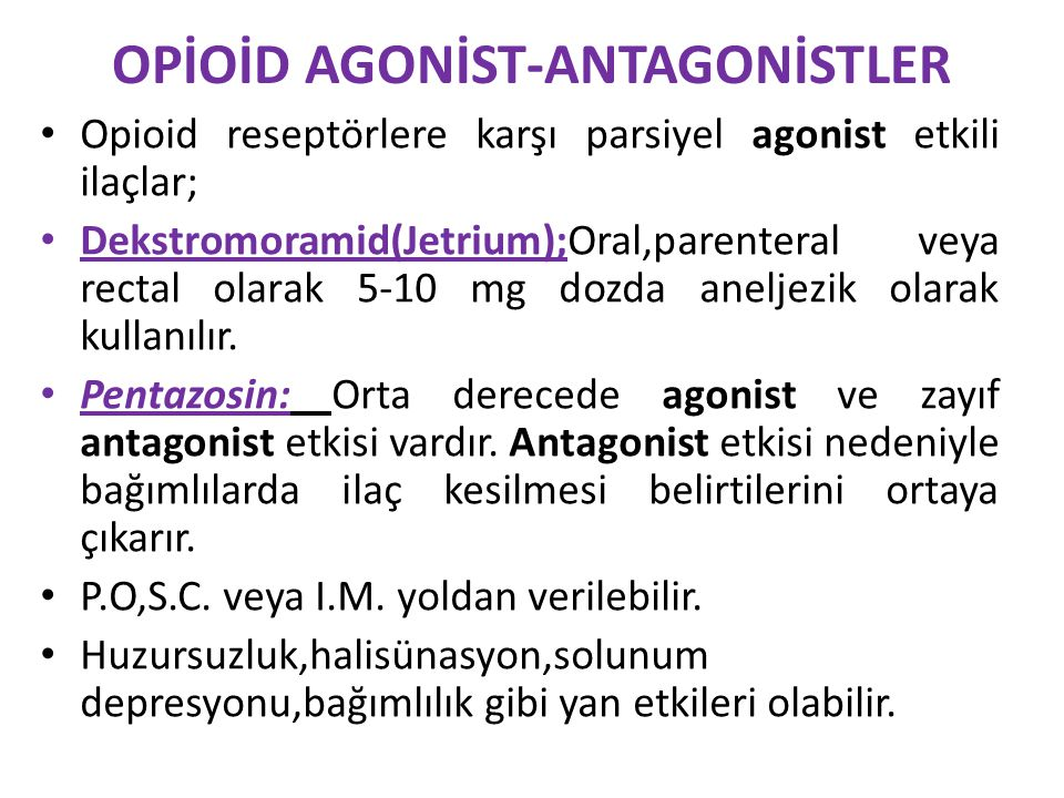 OPİOİD AGONİST-ANTAGONİSTLER