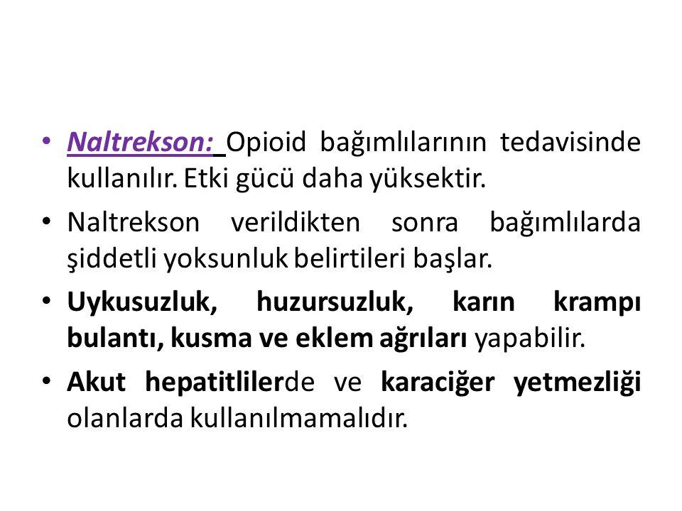 Naltrekson: Opioid bağımlılarının tedavisinde kullanılır