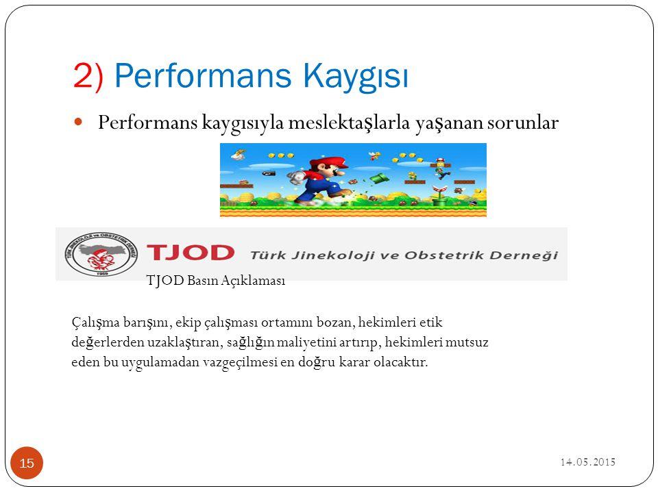 2) Performans Kaygısı Performans kaygısıyla meslektaşlarla yaşanan sorunlar. TJOD Basın Açıklaması.