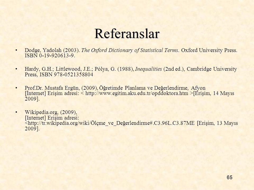 Referanslar Dodge, Yadolah (2003). The Oxford Dictionary of Statistical Terms. Oxford University Press. ISBN 0-19-920613-9.