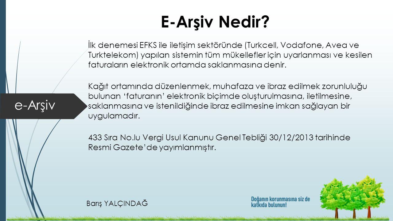 E-Arşiv Nedir İlk denemesi EFKS ile iletişim sektöründe (Turkcell, Vodafone, Avea ve.