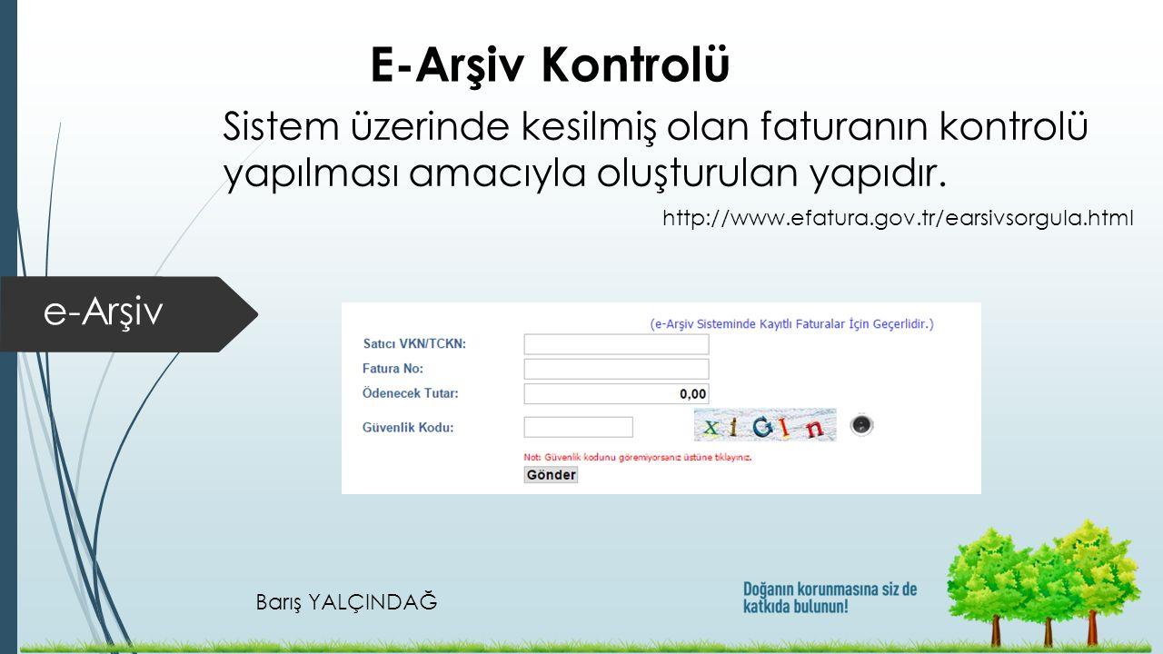 E-Arşiv Kontrolü Sistem üzerinde kesilmiş olan faturanın kontrolü