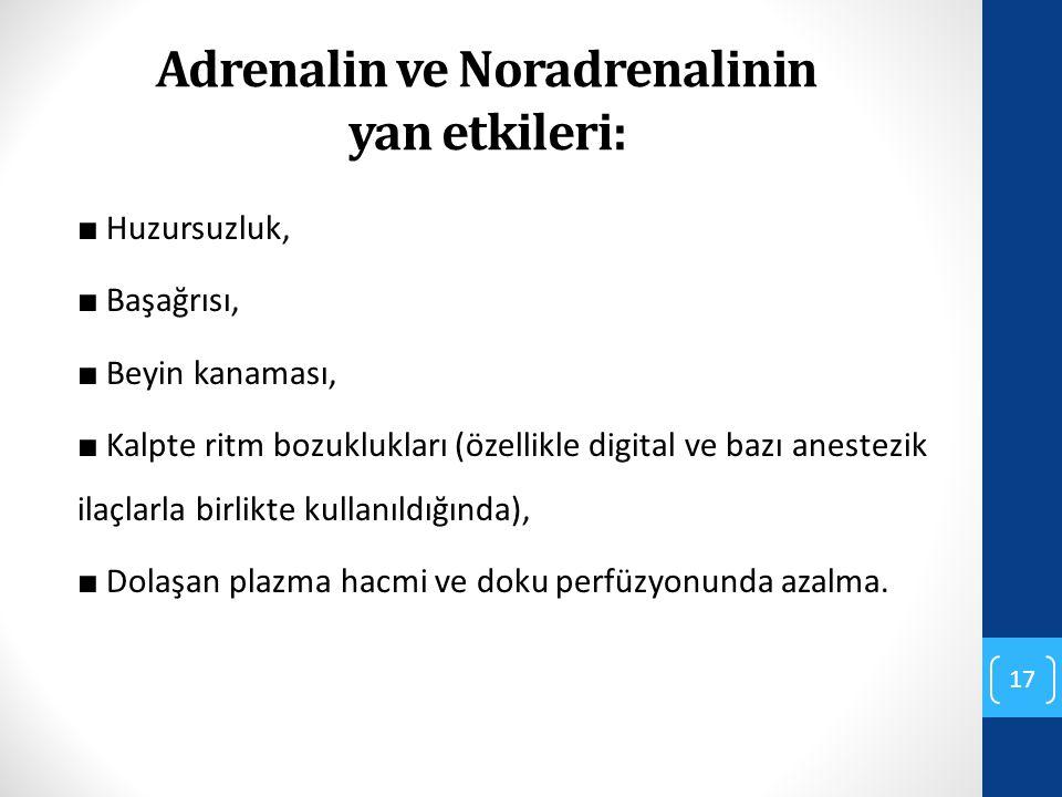 Adrenalin ve Noradrenalinin yan etkileri: