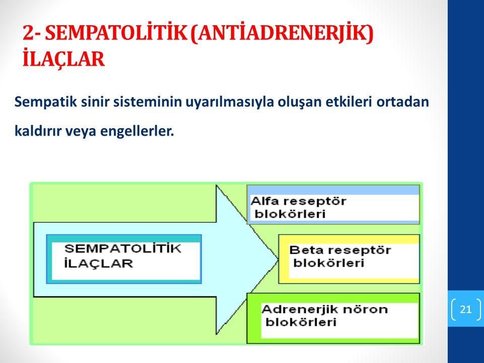 2- SEMPATOLİTİK (ANTİADRENERJİK) İLAÇLAR