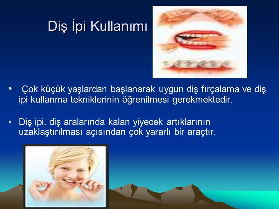 Diş İpi Kullanımı Çok küçük yaşlardan başlanarak uygun diş fırçalama ve diş ipi kullanma tekniklerinin öğrenilmesi gerekmektedir.