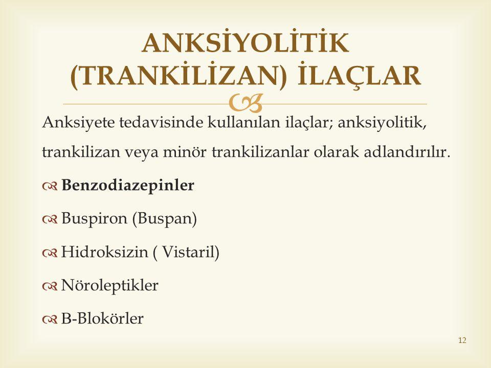 ANKSİYOLİTİK (TRANKİLİZAN) İLAÇLAR