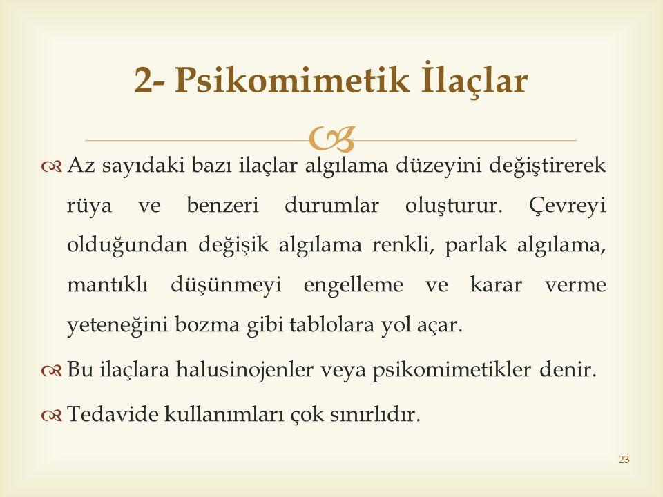 2- Psikomimetik İlaçlar