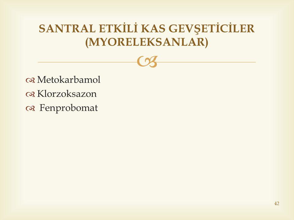 SANTRAL ETKİLİ KAS GEVŞETİCİLER (MYORELEKSANLAR)