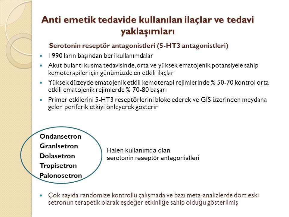 Anti emetik tedavide kullanılan ilaçlar ve tedavi yaklaşımları