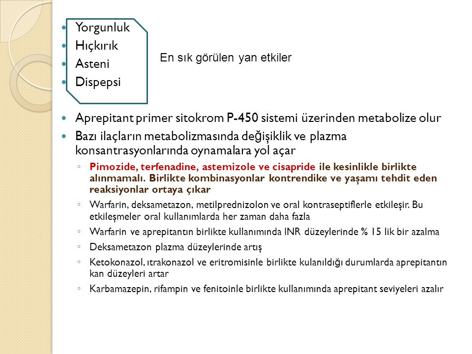 Aprepitant primer sitokrom P-450 sistemi üzerinden metabolize olur