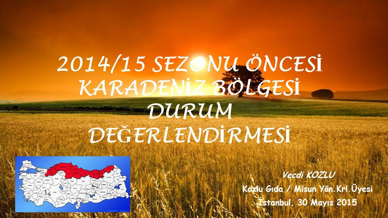 2014/15 SEZONU ÖNCESİ KARADENİZ BÖLGESİ DURUM DEĞERLENDİRMESİ