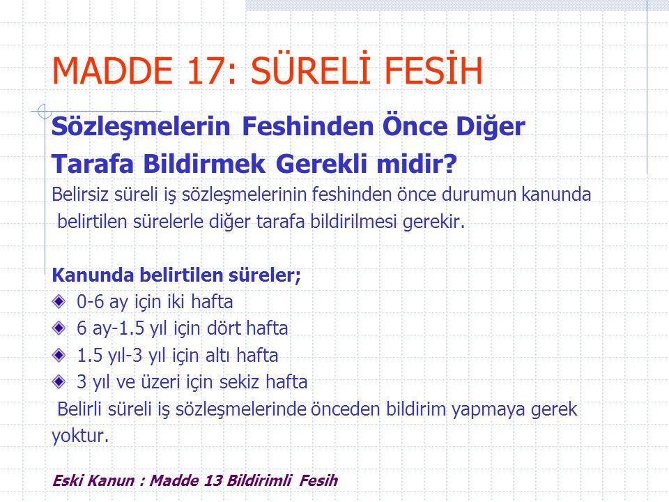 MADDE 17: SÜRELİ FESİH Sözleşmelerin Feshinden Önce Diğer