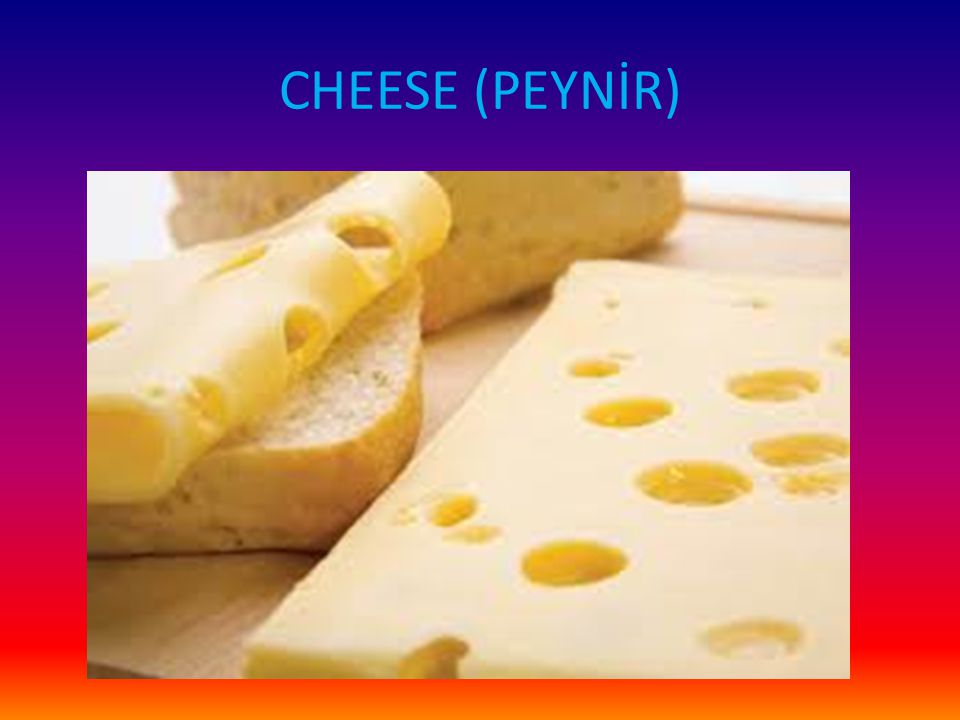 CHEESE (PEYNİR)