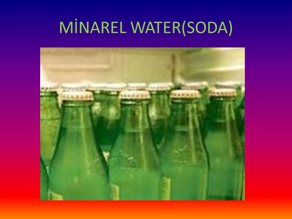 MİNAREL WATER(SODA)