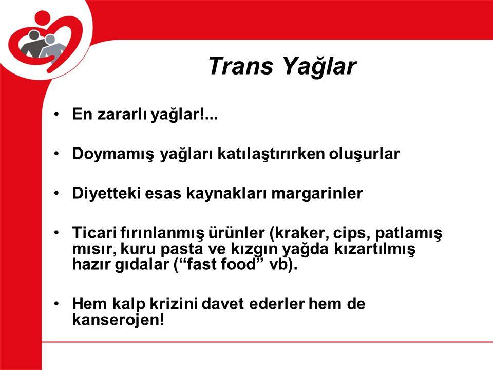 Trans Yağlar En zararlı yağlar!...