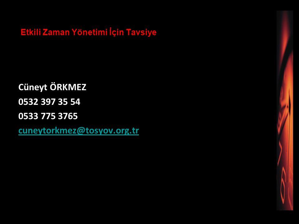 Cüneyt ÖRKMEZ 0532 397 35 54 0533 775 3765 cuneytorkmez@tosyov.org.tr