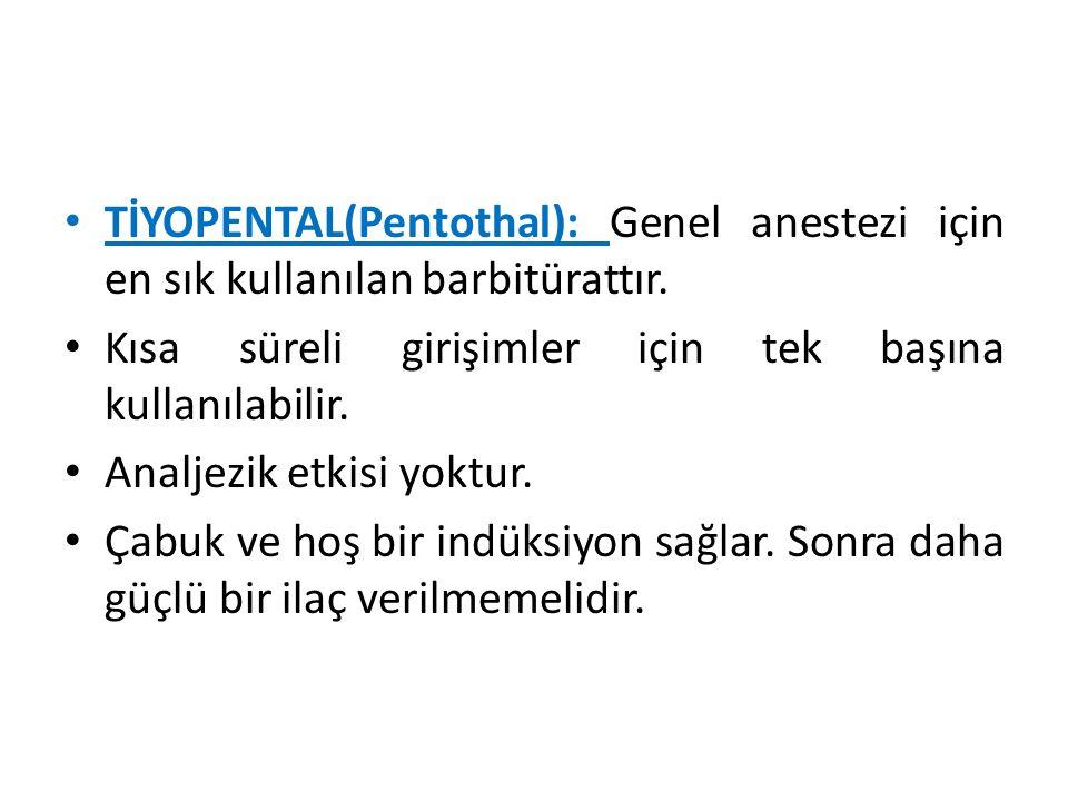 TİYOPENTAL(Pentothal): Genel anestezi için en sık kullanılan barbitürattır.