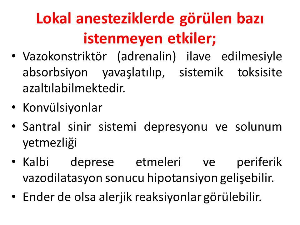 Lokal anesteziklerde görülen bazı istenmeyen etkiler;