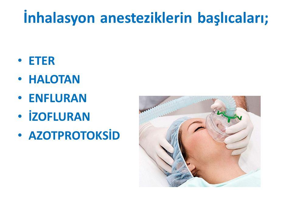 İnhalasyon anesteziklerin başlıcaları;