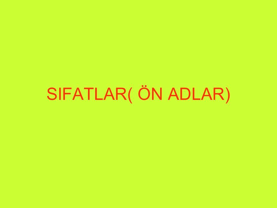SIFATLAR( ÖN ADLAR)
