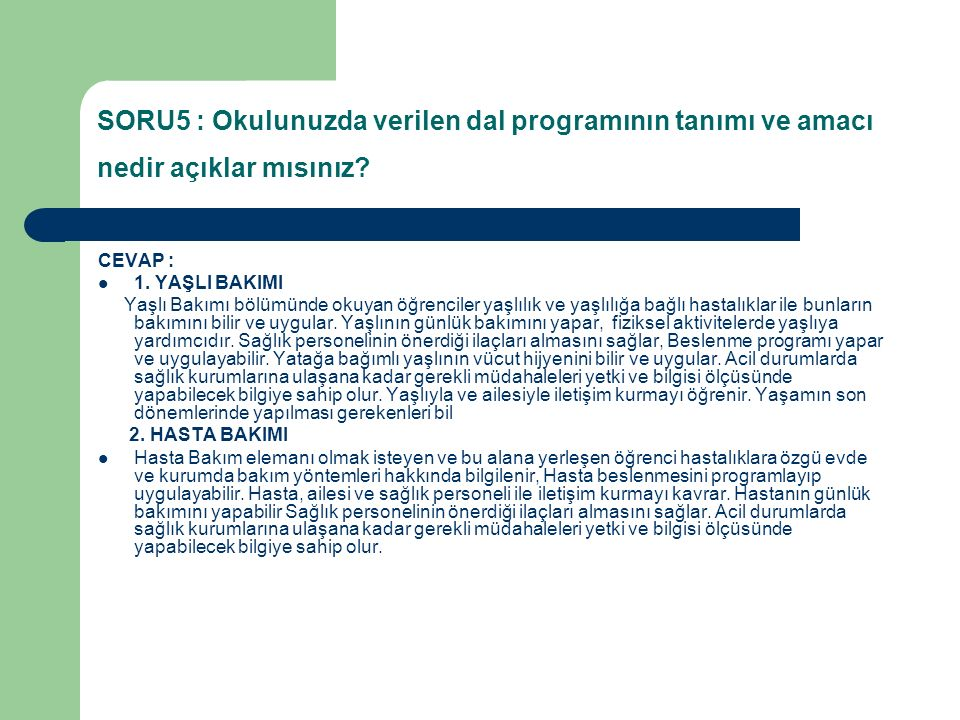 SORU5 : Okulunuzda verilen dal programının tanımı ve amacı nedir açıklar mısınız