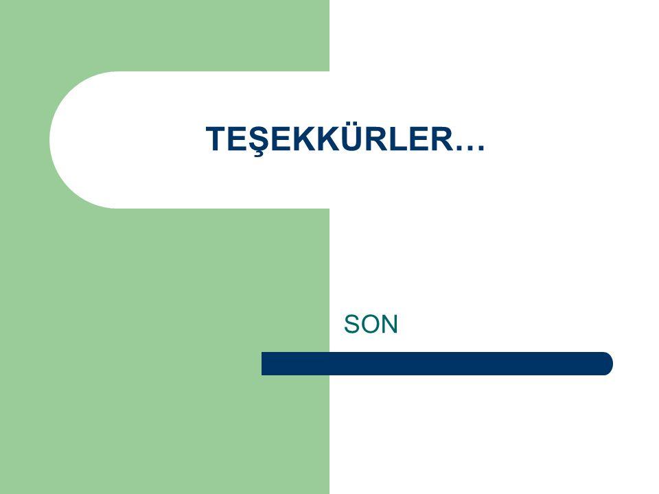 TEŞEKKÜRLER… SON