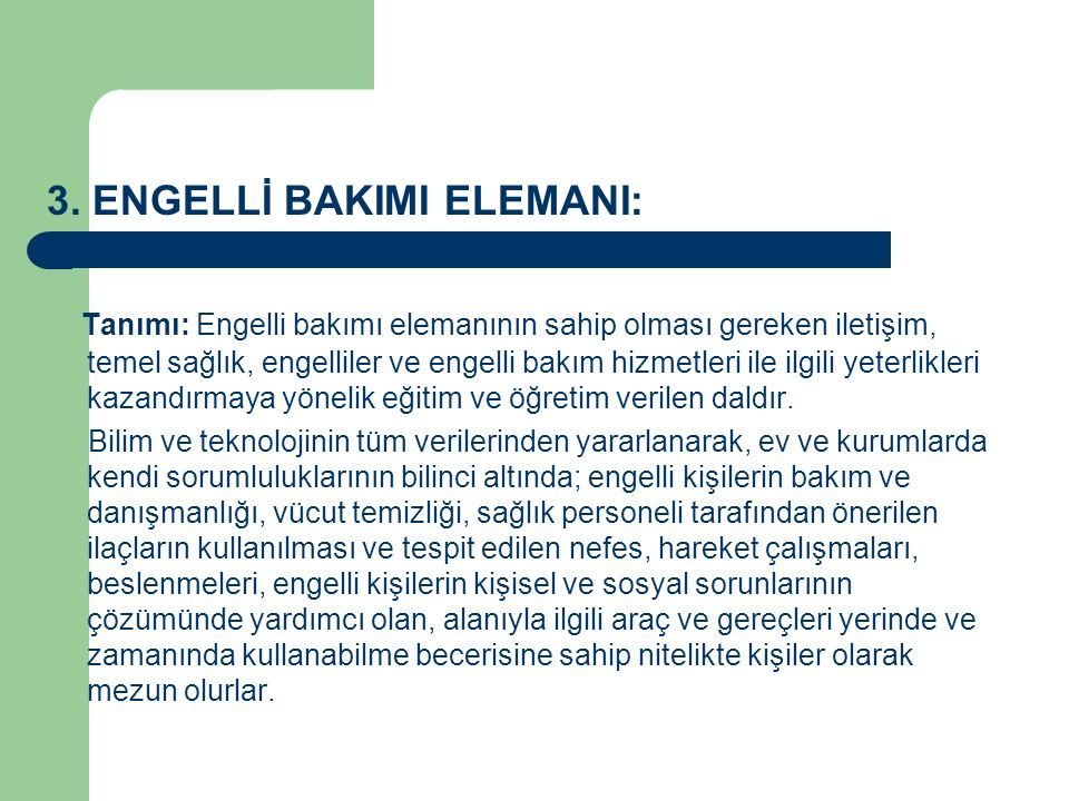 3. ENGELLİ BAKIMI ELEMANI: