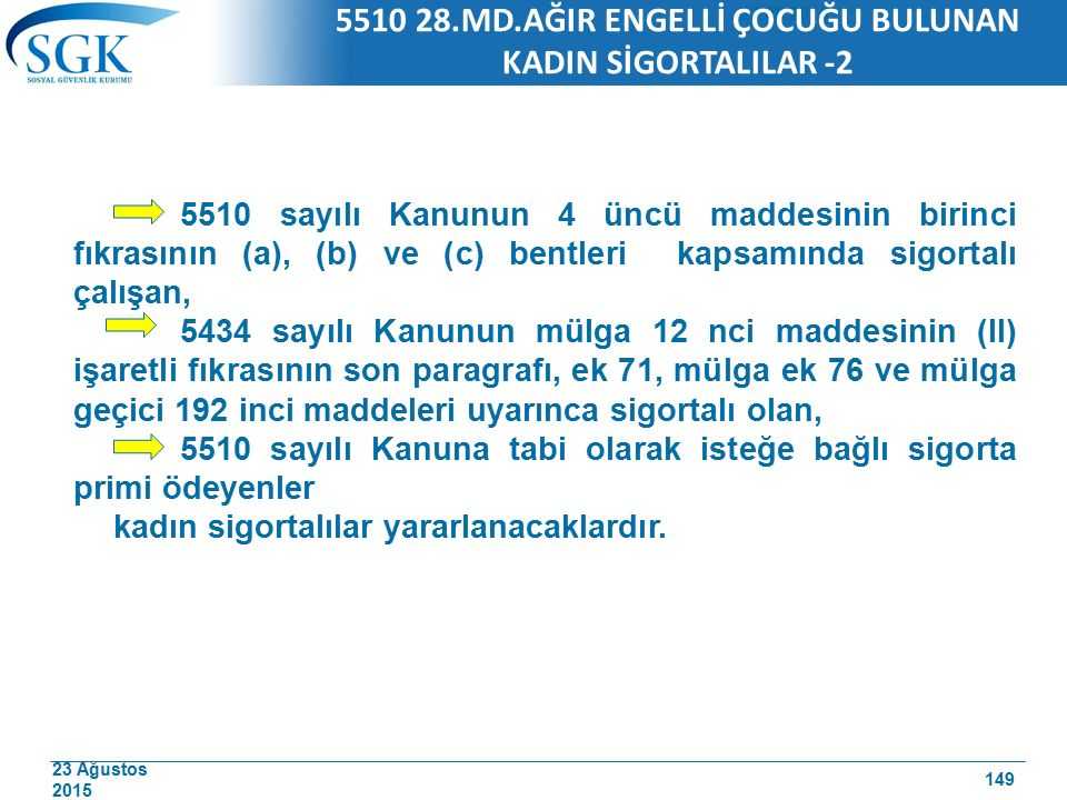5510 28.MD.AĞIR ENGELLİ ÇOCUĞU BULUNAN KADIN SİGORTALILAR -2